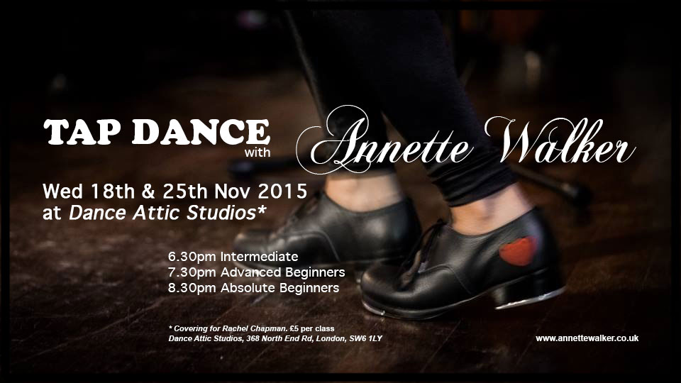 Annette's tap dance classes at Dance Attic Studios on Wed 18th & 25th Nov 2015